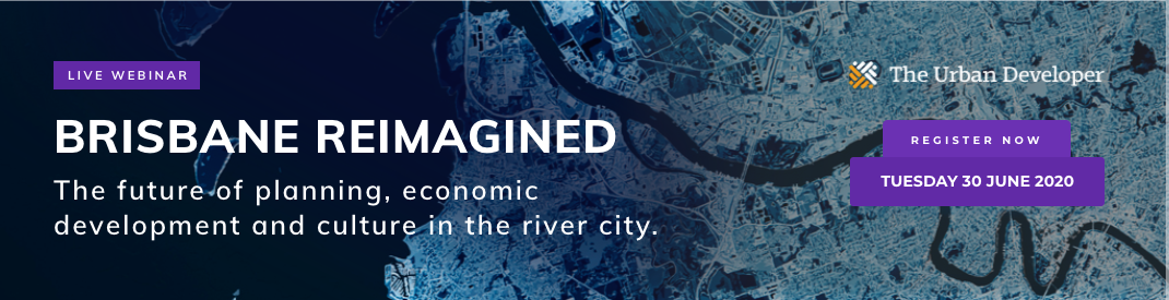 Brisbane Reimagined The Urban Developer Webinar
